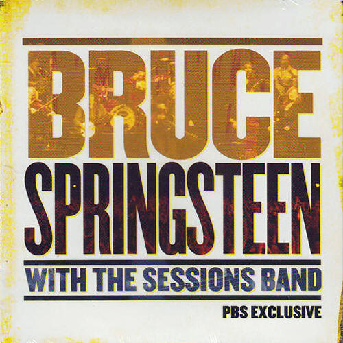 Bruce Springsteen With The Sessions Band -- Bruce Springsteen With The Sessions Band PBS Exclusive
