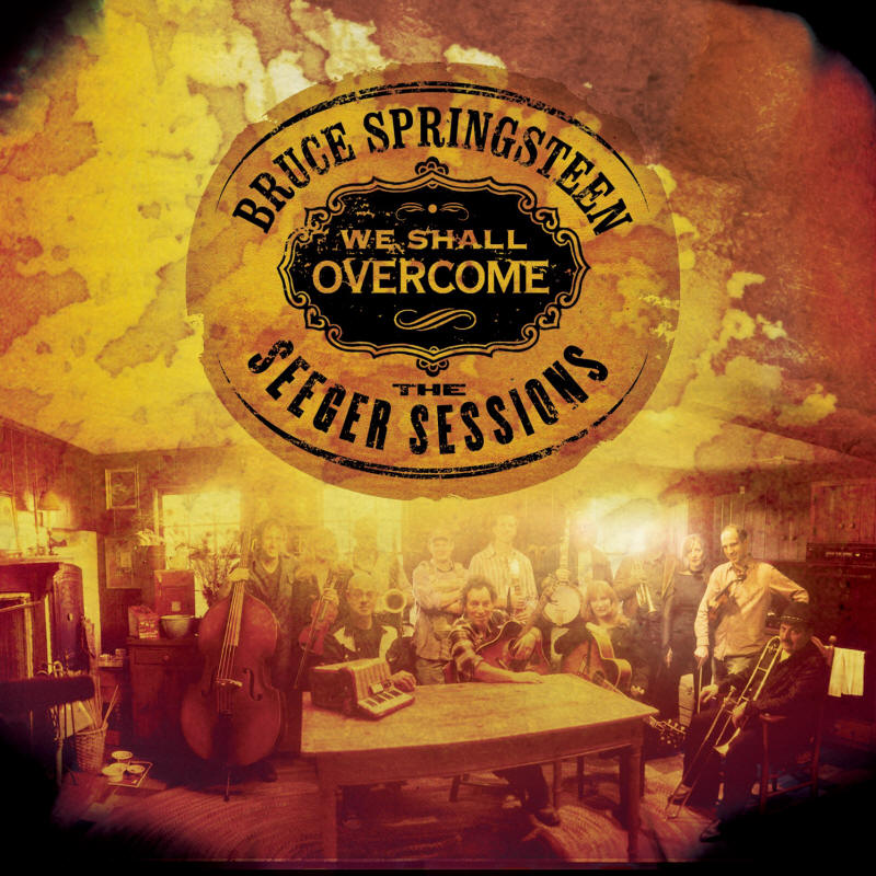 Bruce Springsteen -- We Shall Overcome: The Seeger Sessions