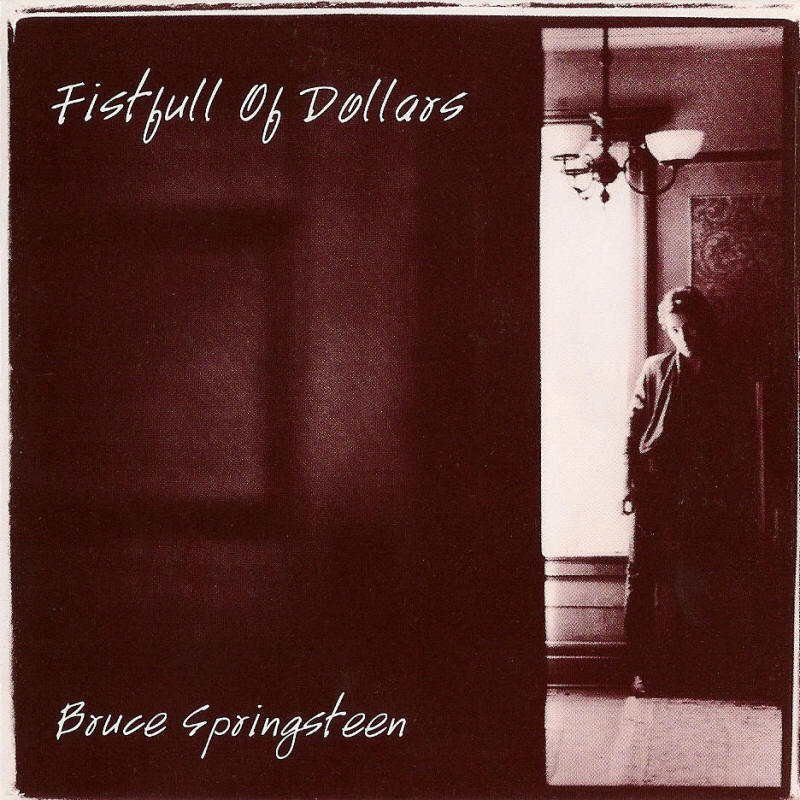 Bruce Springsteen -- Fistfull Of Dollars (E Street Records)