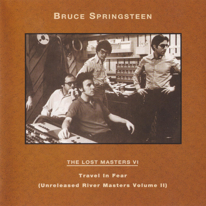 Bruce Springsteen -- The Lost Masters Vol. 6 (Labour Of Love)