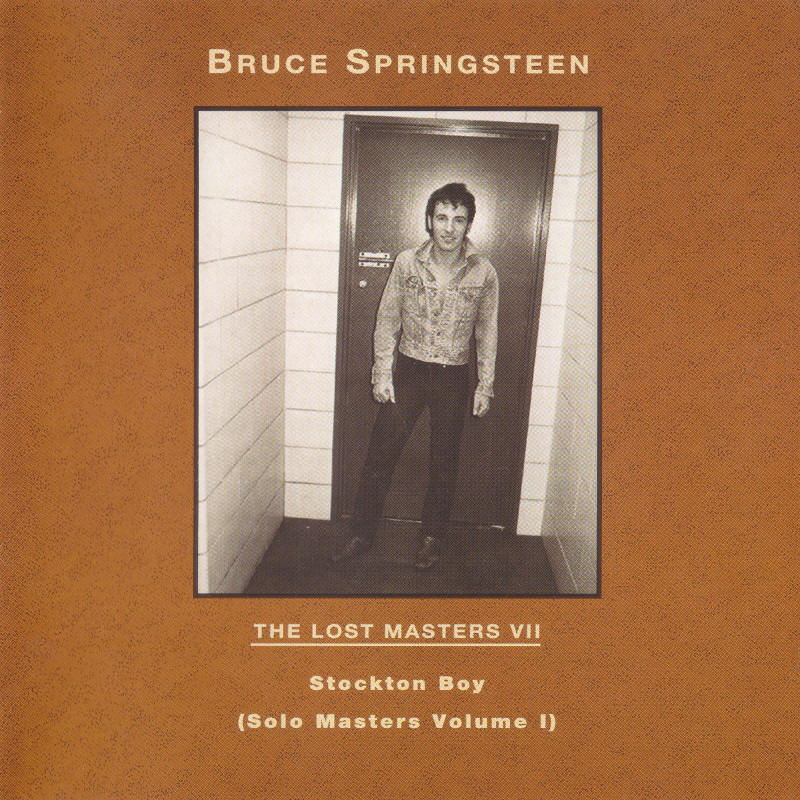 Bruce Springsteen -- The Lost Masters Vol. 7 (Labour Of Love)