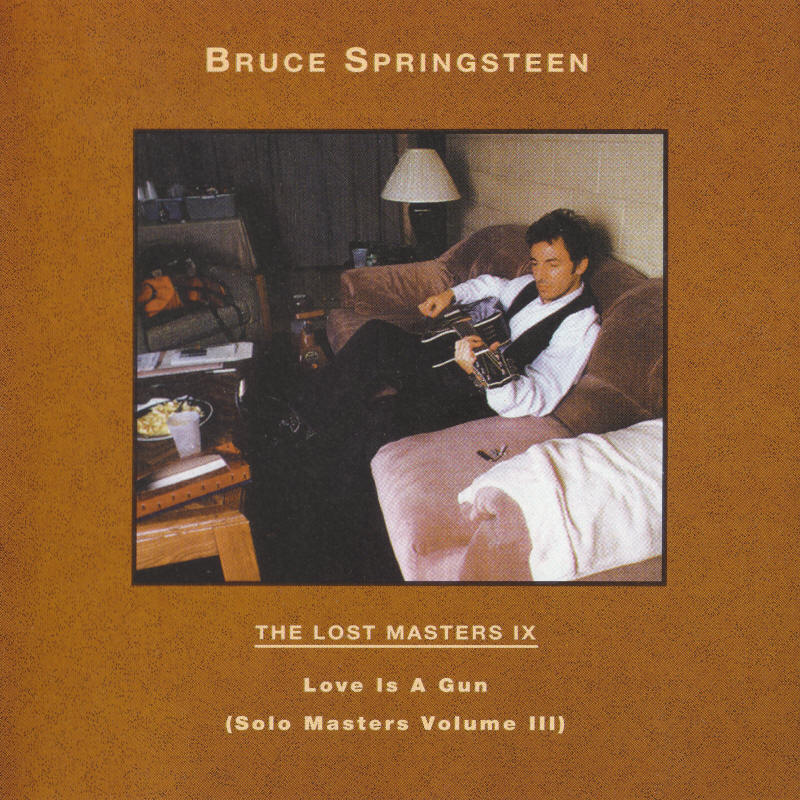 Bruce Springsteen -- The Lost Masters Vol. 9 (Labour Of Love)