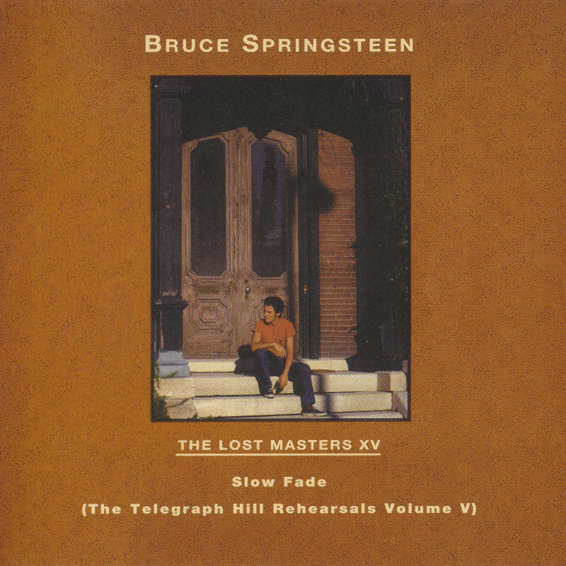 Bruce Springsteen -- The Lost Masters Vol. 15 (Labour Of Love)
