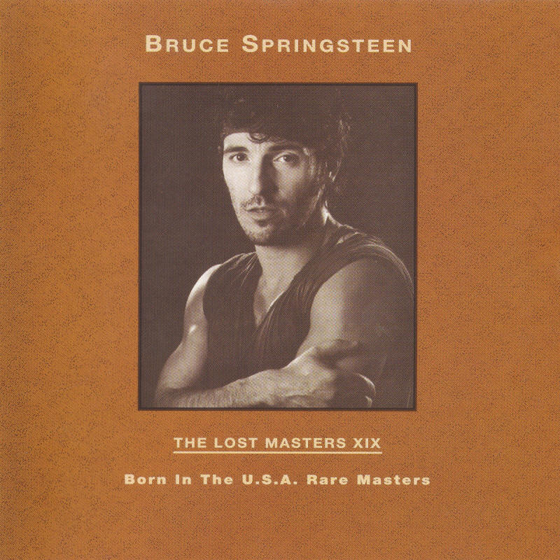 Bruce Springsteen -- The Lost Masters Vol. 19 (Labour Of Love)