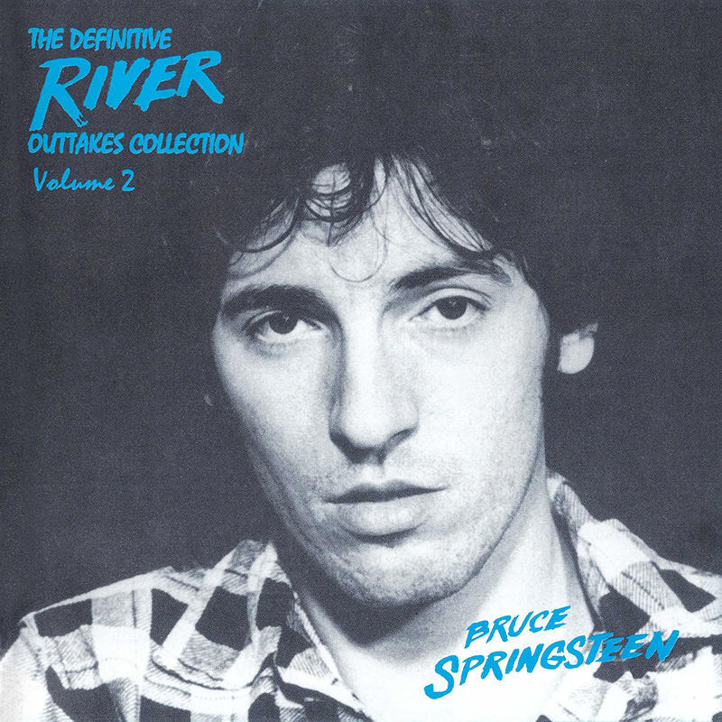 Bruce Springsteen -- The Definitive River Outtakes Collection Volume 2 (E. St. Records)