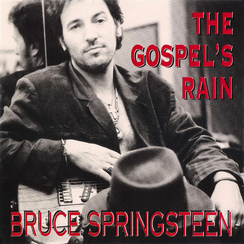 Bruce Springsteen -- The Gospel's Rain (Lucky Touch Records)