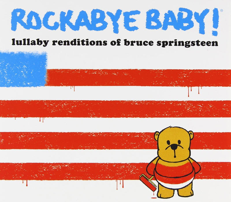 Andrew Bissel -- Rockabye Baby! Lullaby Renditions Of Bruce Springsteen