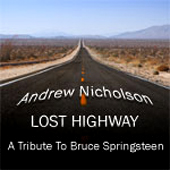 Andrew Nicholson -- Lost Highway: A Tribute To Bruce Springsteen