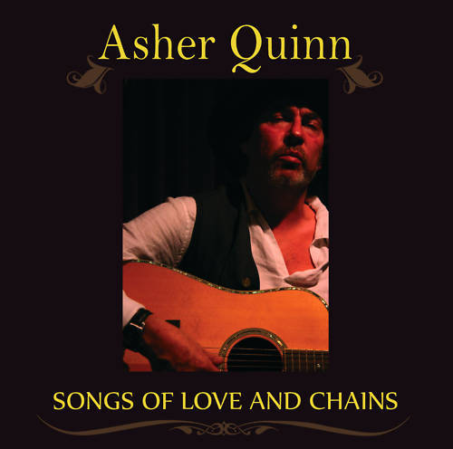 Asher Quinn -- Songs Of Love And Chains