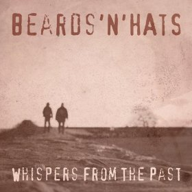 Beards'N'Hats -- Whispers From The Past