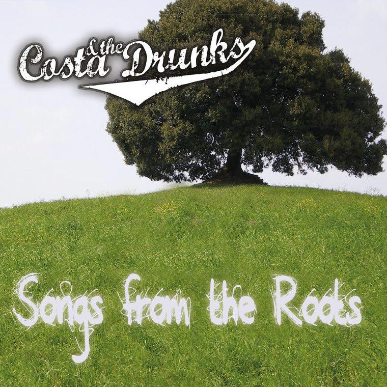 Costa & The Drunks -- Songs From The Roots
