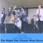 Dean Sapp & The Hartford Express -- The Night The Titanic Went Down