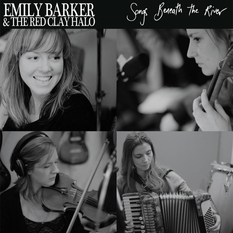 Emily Barker & The Red Clay Halo -- Songs Beneath The River