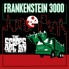 Frankenstein 3000 -- The Scoops Are On Their Way