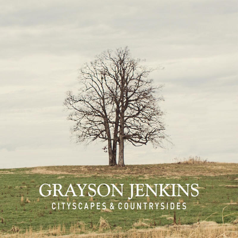 Grayson Jenkins -- Cityscapes & Countrysides