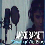 "Jackie Barnett -- ""Growin Up"" With Bruce"