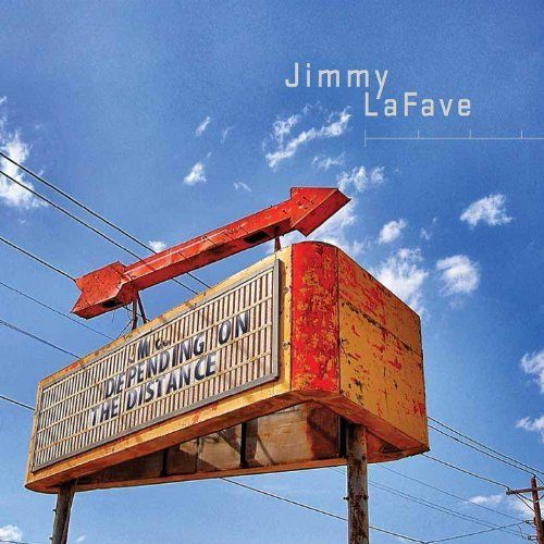 Jimmy LaFave -- Depending On The Distance