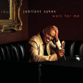 Jubilant Sykes -- Wait For Me