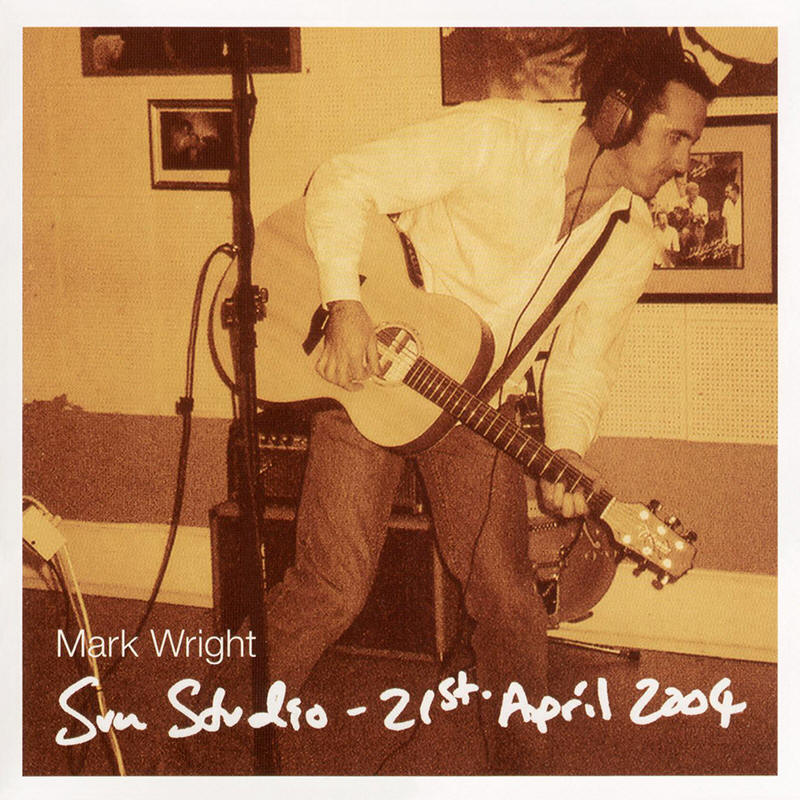 Mark Wright -- Sun Studio - 21st April 2004