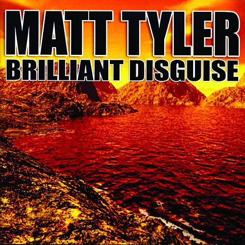 Matt Tyler -- Brilliant Disguise