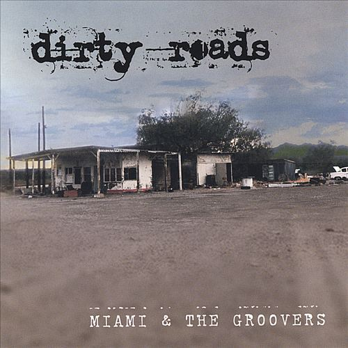Miami & The Groovers -- Dirty Roads