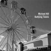 Michael Hill -- Outlying Towns