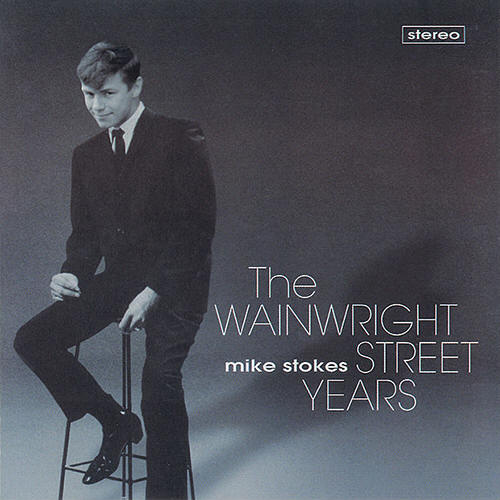 Mike Stokes -- The Wainwright Street Years