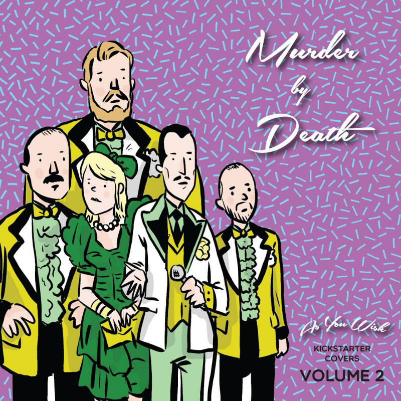 Murder By Death -- As You Wish: Kickstarter Covers Vol. 2