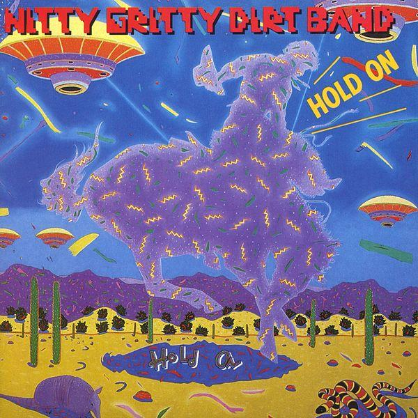 Nitty Gritty Dirt Band -- Hold On