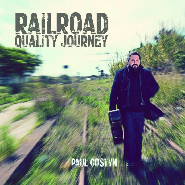 Paul Costyn -- Railroad Quality Journey