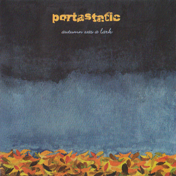Portastatic -- Autumn Was A Lark