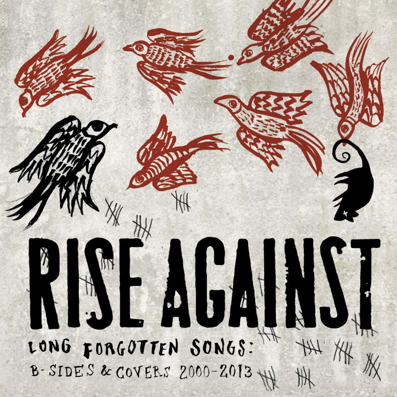 Rise Against -- Long Forgotten Songs: B-sides & Covers 2000-2013