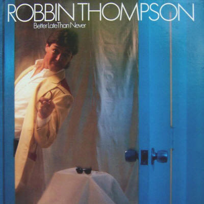 Robbin Thompson -- Better Late Than Never
