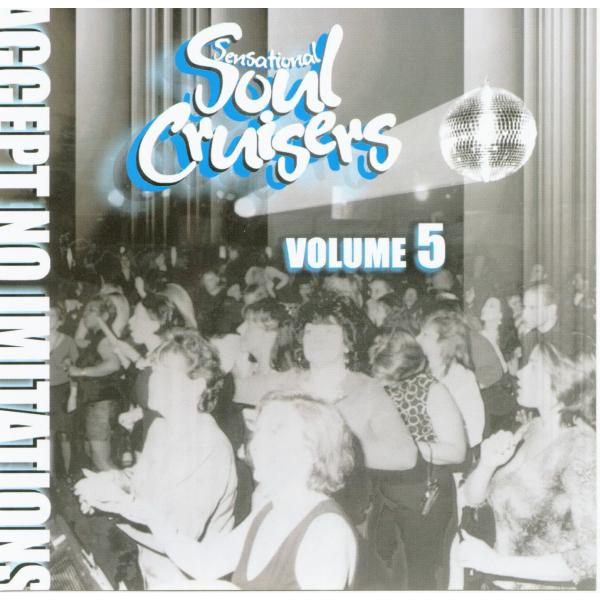 Sensational Soul Cruisers -- Accept No Imitations Volume 5