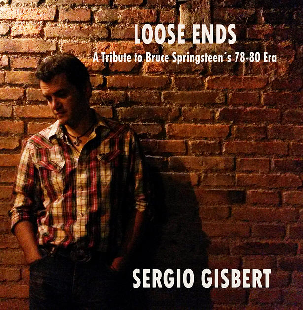 Sergio Gisbert -- Loose Ends: A Tribute To Bruce Springsteen's 78-80 Era