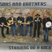 Sons And Brothers -- Standing On A Rock