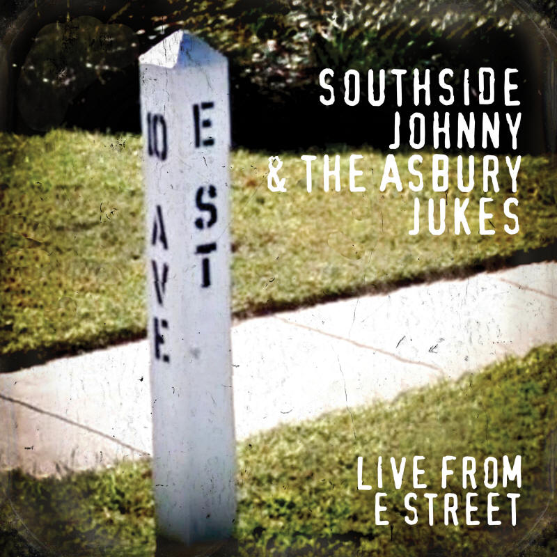 Southside Johnny & The Asbury Jukes -- Live From E Street