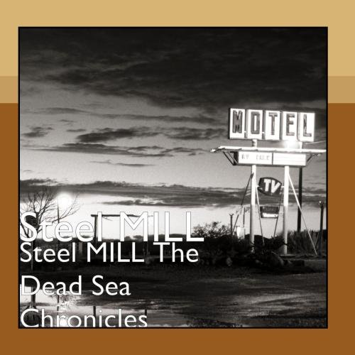 Steel Mill Retro -- The Dead Sea Chronicles