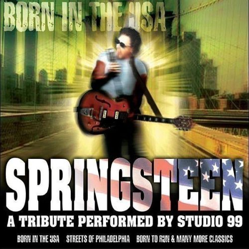 Studio 99 -- Born In The USA: Springsteen - A Tribute