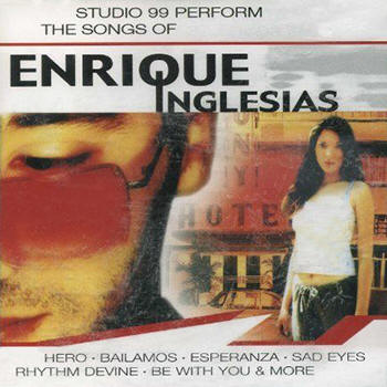 Studio 99 -- Studio 99 Perform The Songs Of Enrique Iglesias