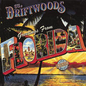 The Driftwoods -- Greetings From Florida