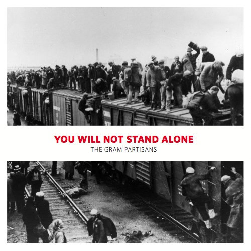 The Gram Partisans -- You Will Not Stand Alone