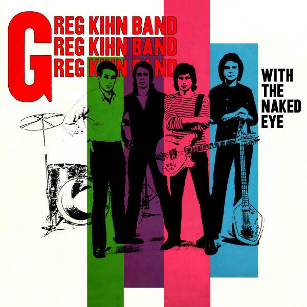 The Greg Kihn Band -- With The Naked Eye