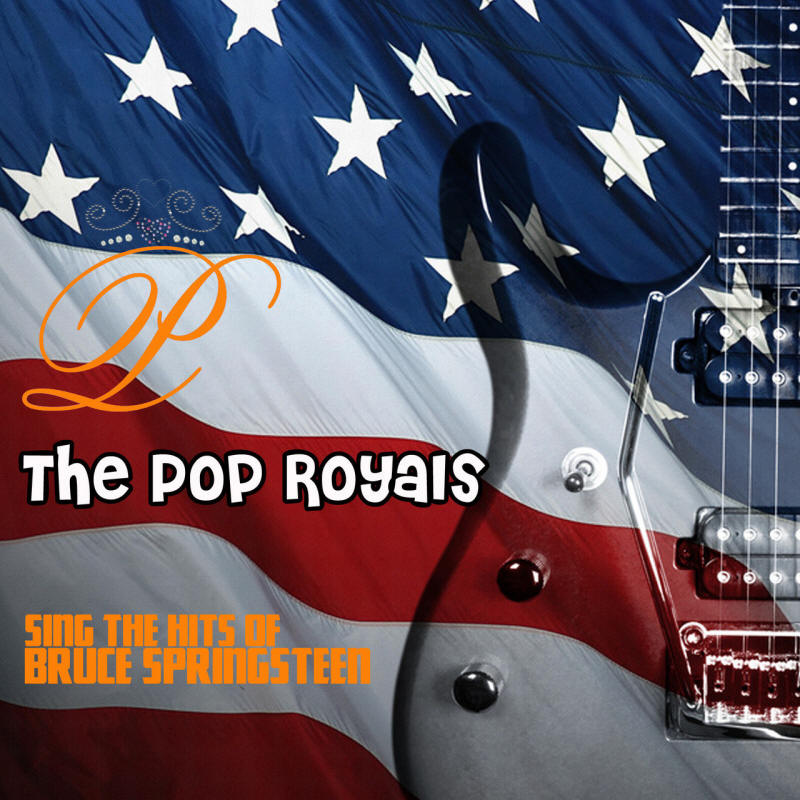 The Pop Royals -- Sing The Hits Of Bruce Springsteen