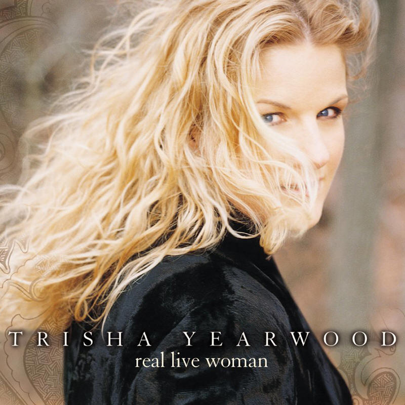 Trisha Yearwood -- Real Live Woman