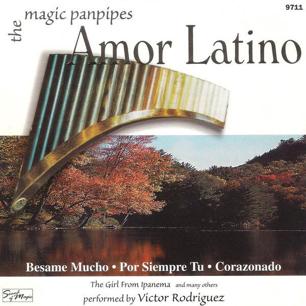 Victor Rodriguez -- The Magic Panpipes - Amor Latino