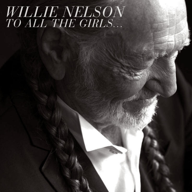 Willie Nelson -- To All the Girls...