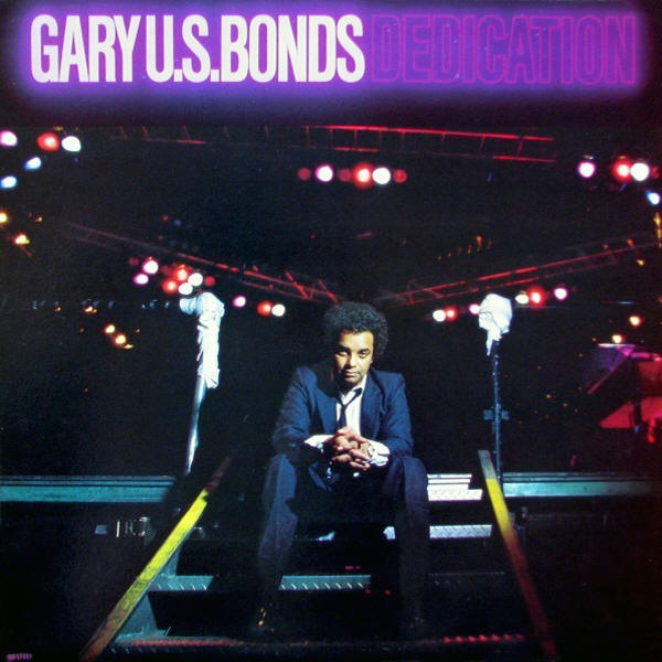 Gary U.S. Bonds -- Dedication