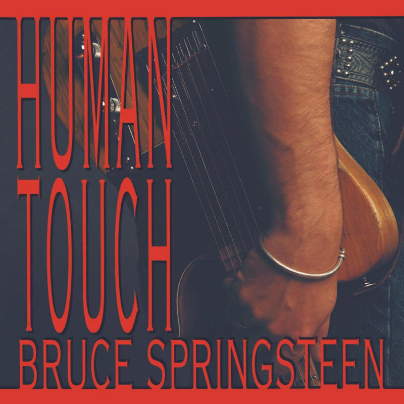 Bruce Springsteen -- Human Touch