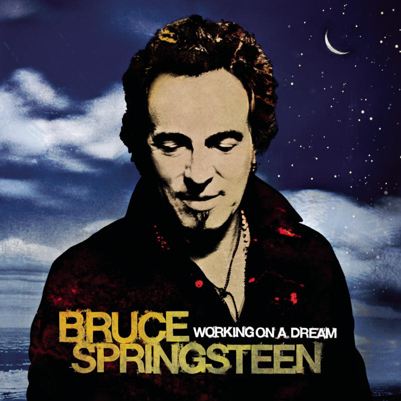 Bruce Springsteen -- Working On A Dream